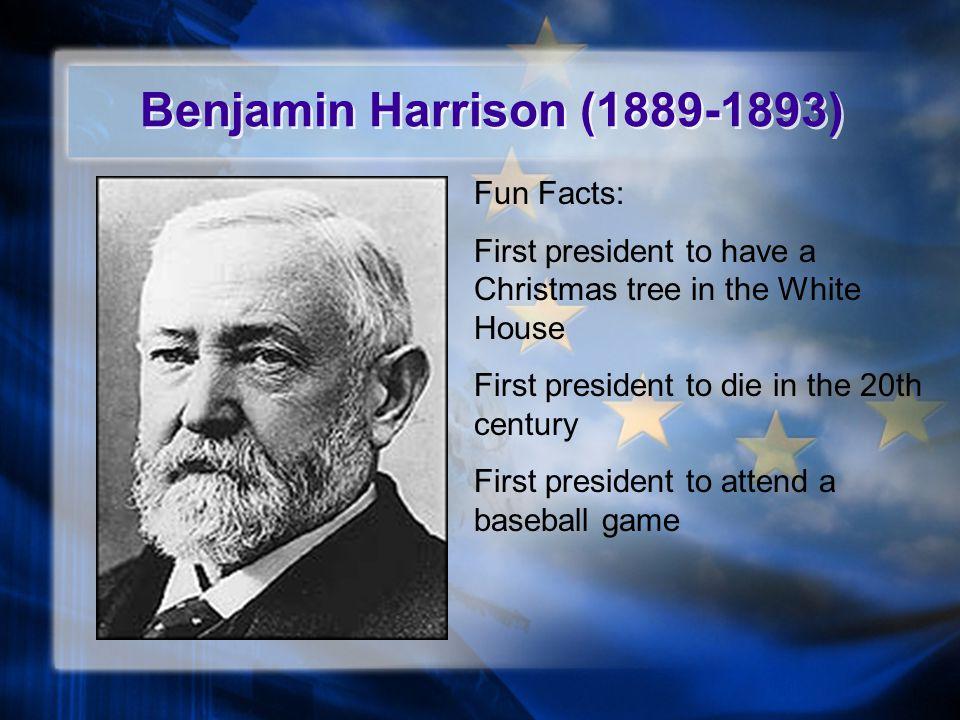 Benjamin Harrison (1889-1893) Fun Facts: