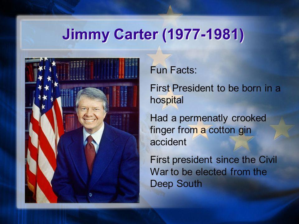 Jimmy Carter (1977-1981) Fun Facts: