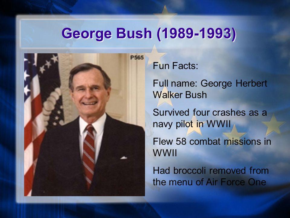 George Bush (1989-1993) Fun Facts: