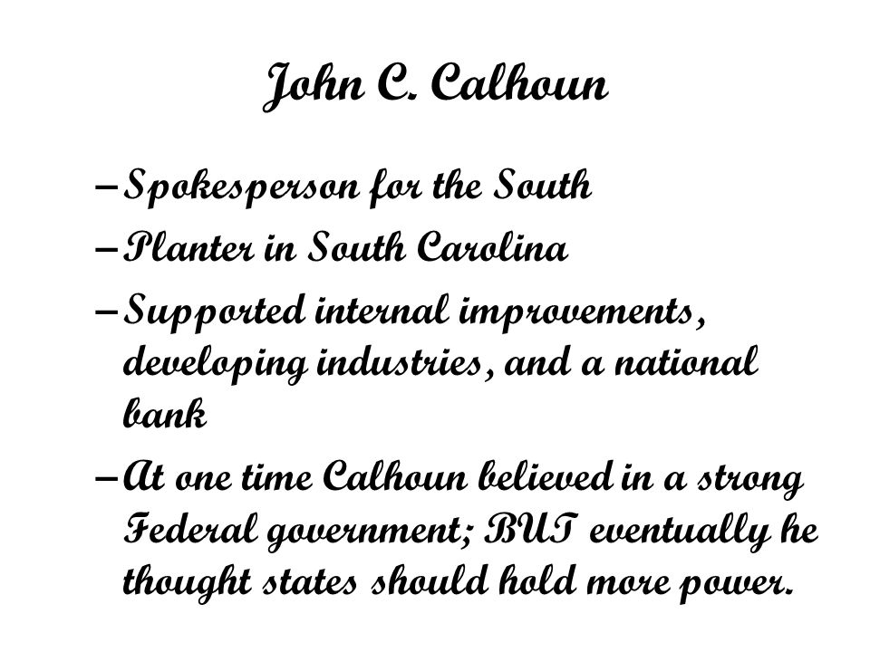 John C. Calhoun Spokesperson for the South Planter in South Carolina