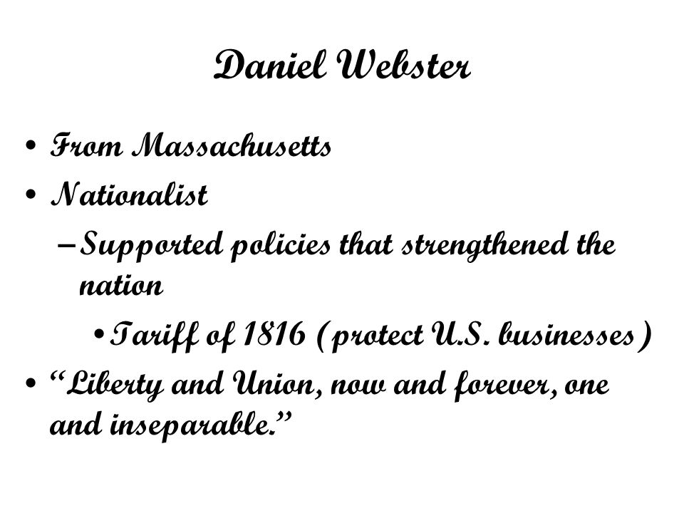 Daniel Webster From Massachusetts Nationalist