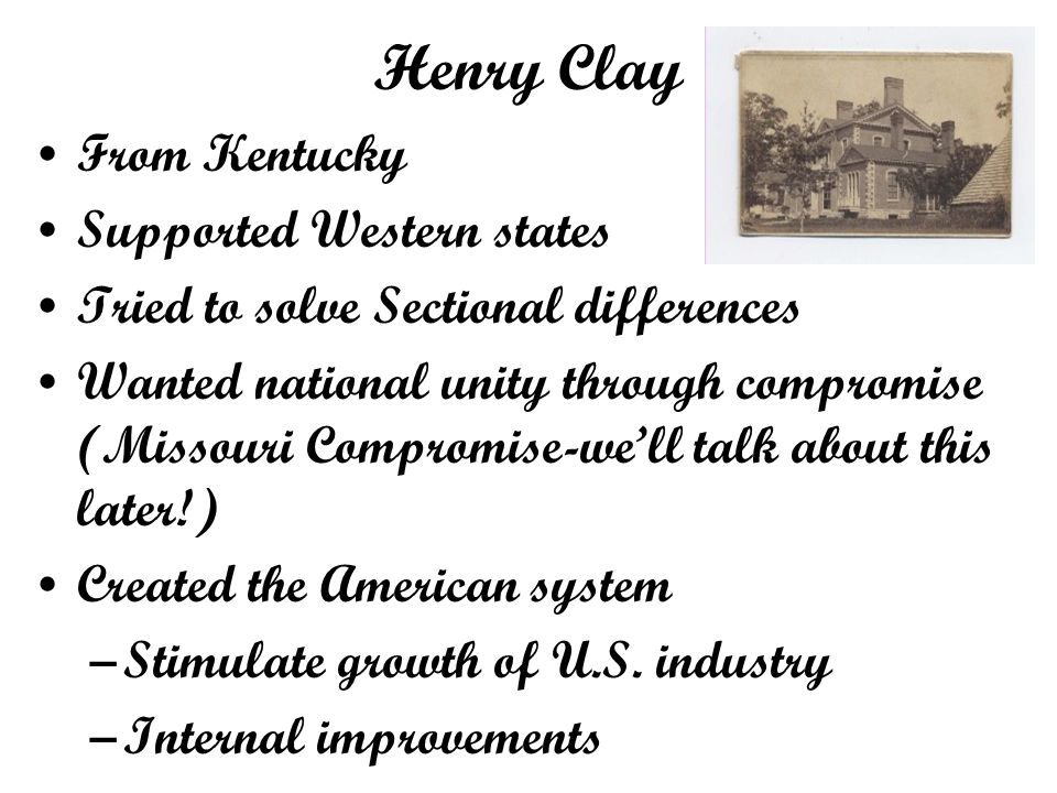 Henry Clay From Kentucky Supported Western states