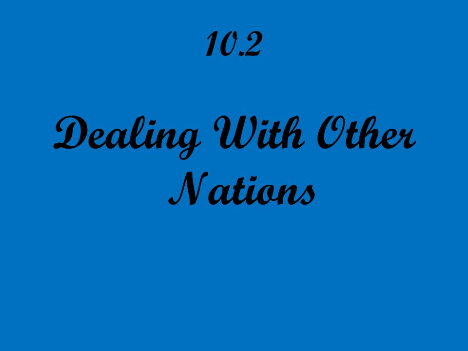 Dealing With Other Nations