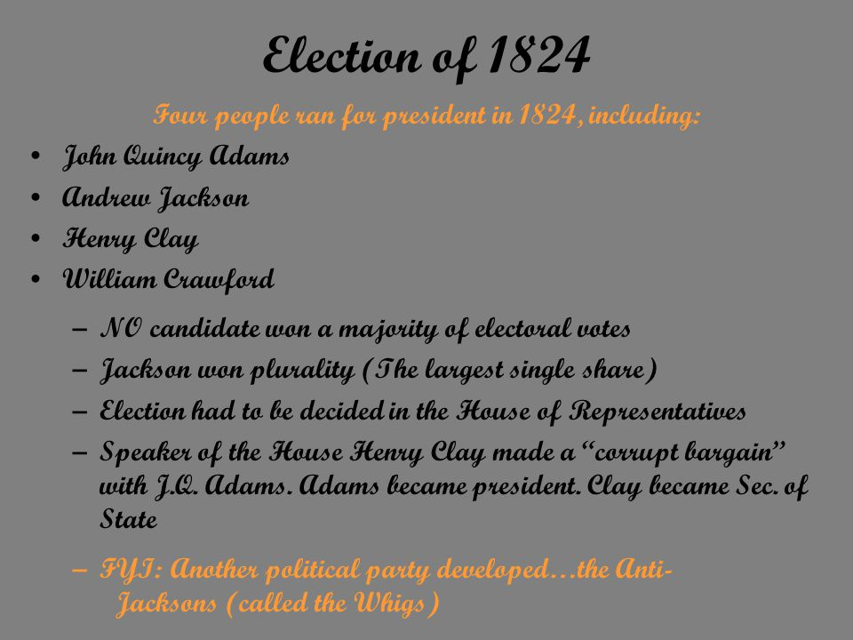 Four people ran for president in 1824, including: