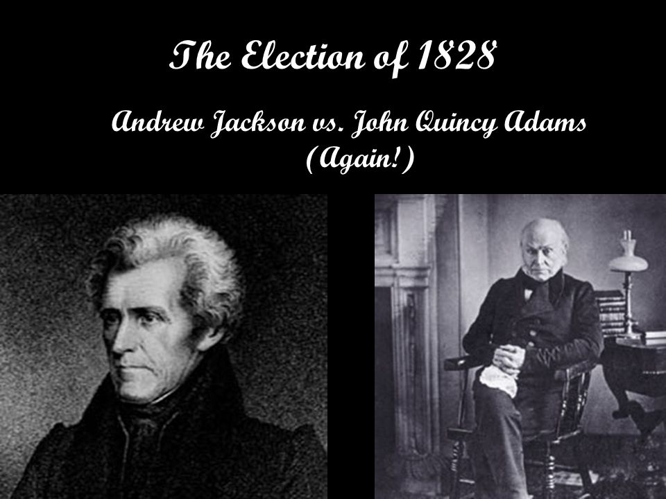 Andrew Jackson vs. John Quincy Adams (Again!)