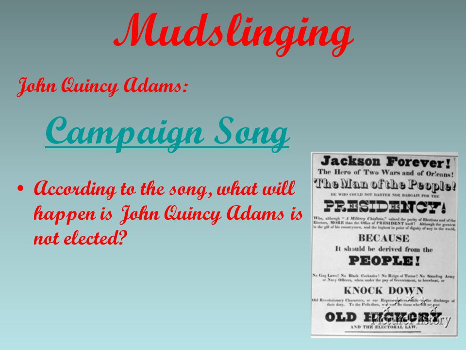 Mudslinging Campaign Song John Quincy Adams: