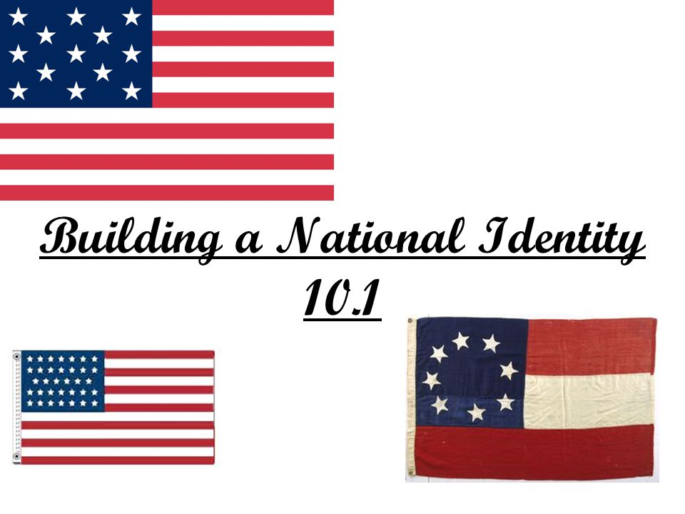Building a National Identity 10.1
