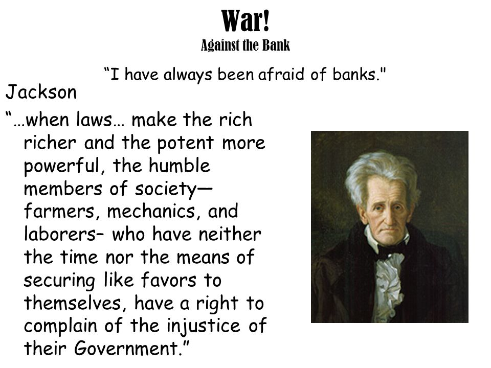 War! Against the Bank I have always been afraid of banks.