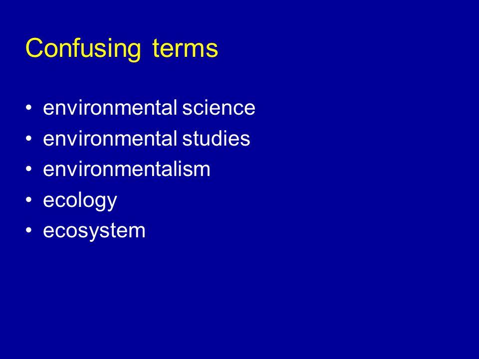Confusing terms environmental science environmental studies
