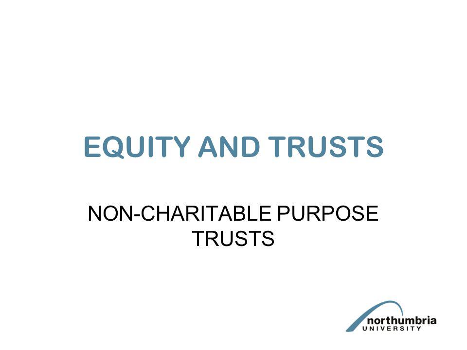 NON-CHARITABLE PURPOSE TRUSTS