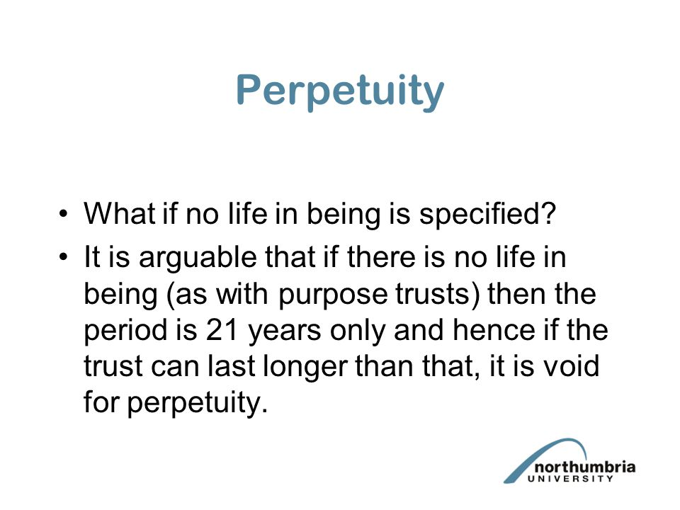 Perpetuity What if no life in being is specified