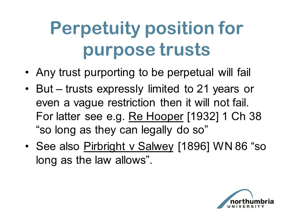 Perpetuity position for purpose trusts
