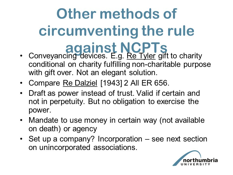 Other methods of circumventing the rule against NCPTs