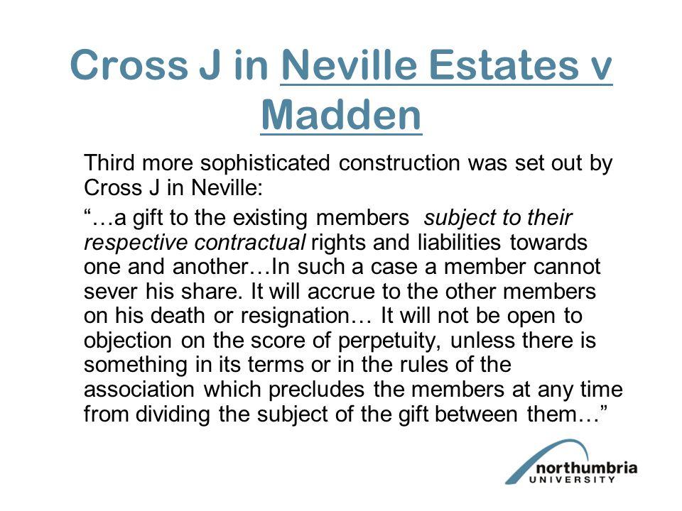 Cross J in Neville Estates v Madden