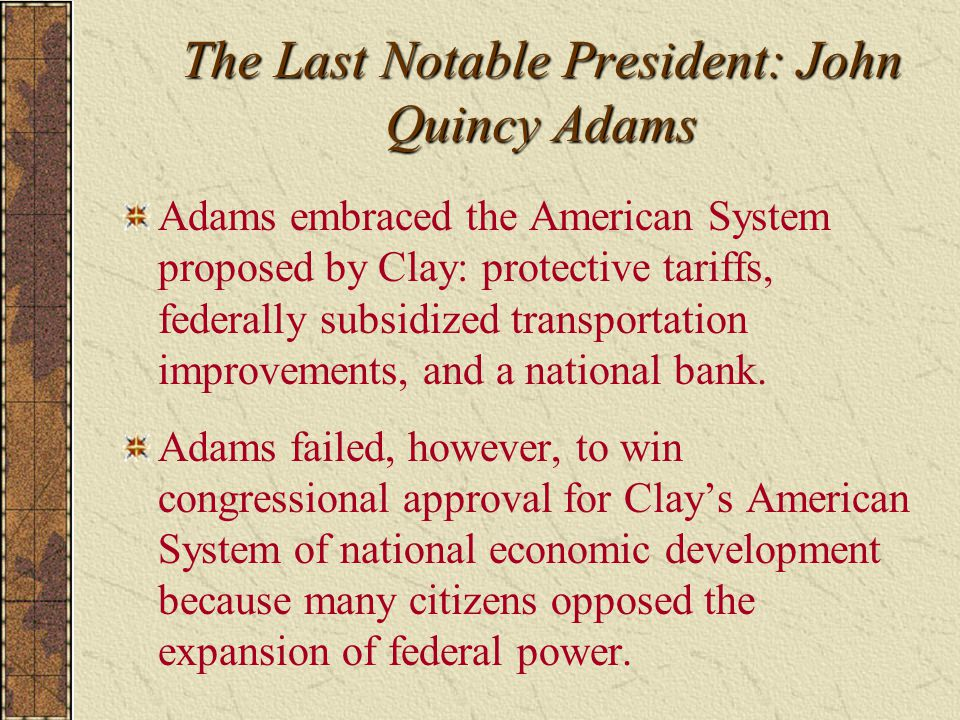 The Last Notable President: John Quincy Adams