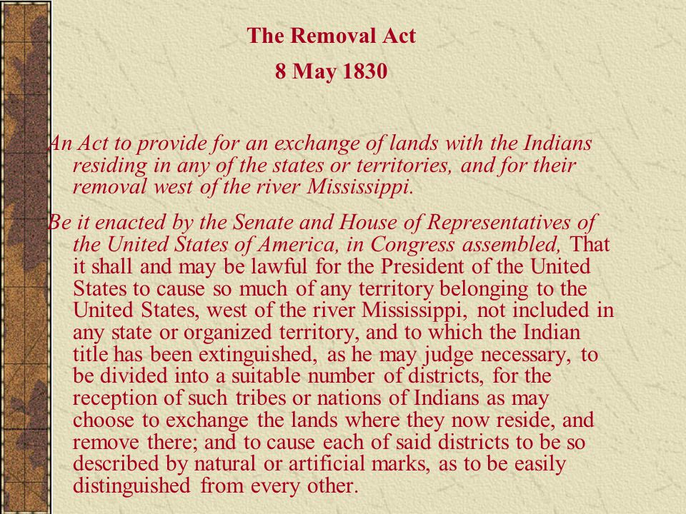 The Removal Act 8 May 1830.
