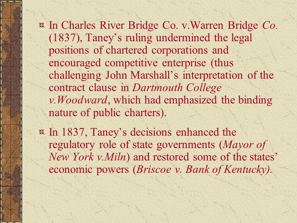 In Charles River Bridge Co. v. Warren Bridge Co