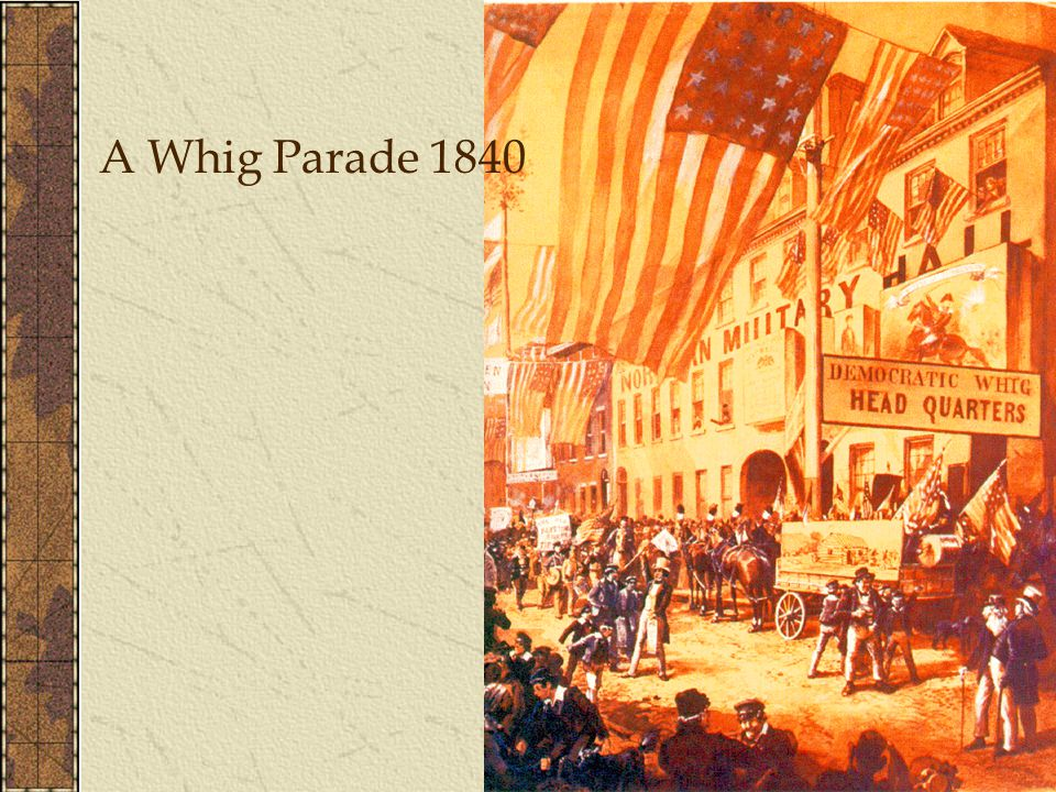 A Whig Parade 1840
