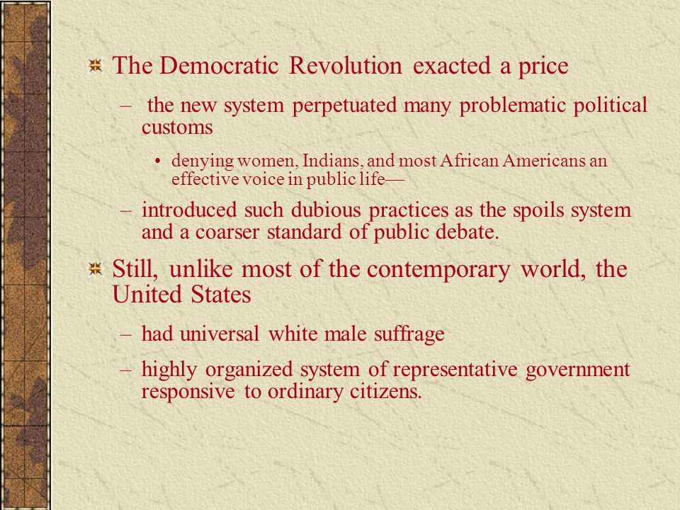 The Democratic Revolution exacted a price