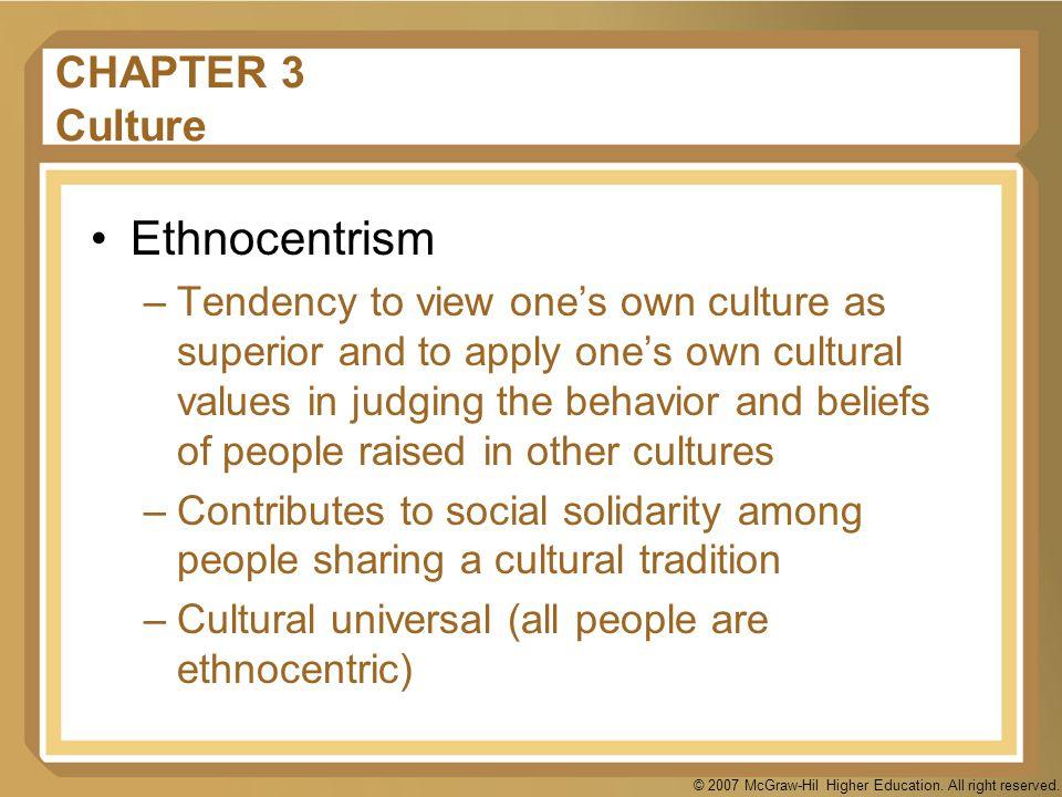 Ethnocentrism CHAPTER 3 Culture