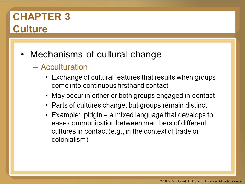 CHAPTER 3 Culture Mechanisms of cultural change Acculturation