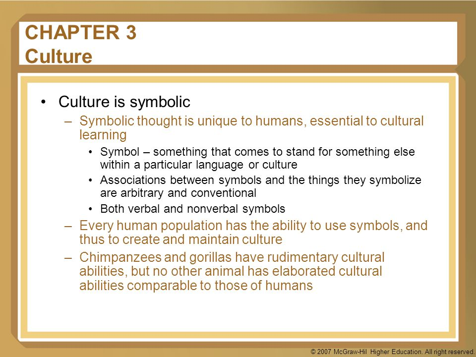 CHAPTER 3 Culture Culture is symbolic