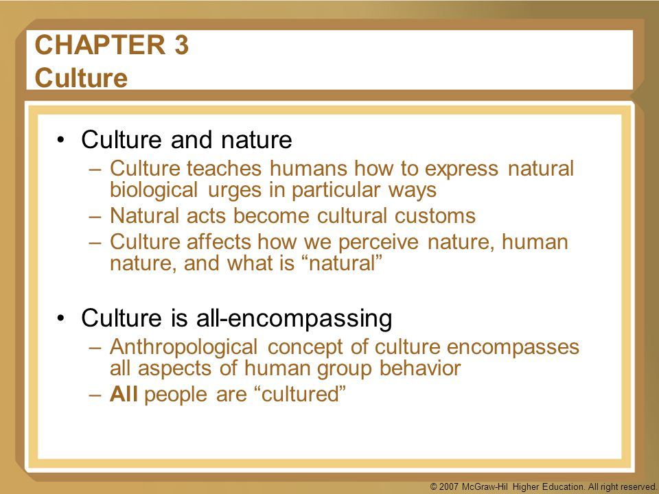 CHAPTER 3 Culture Culture and nature Culture is all-encompassing