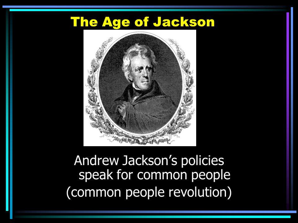 Andrew Jackson's policies speak for common people