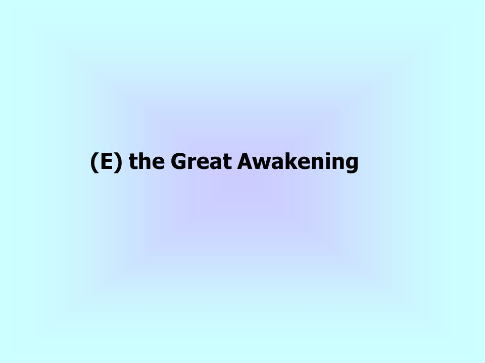 (E) the Great Awakening