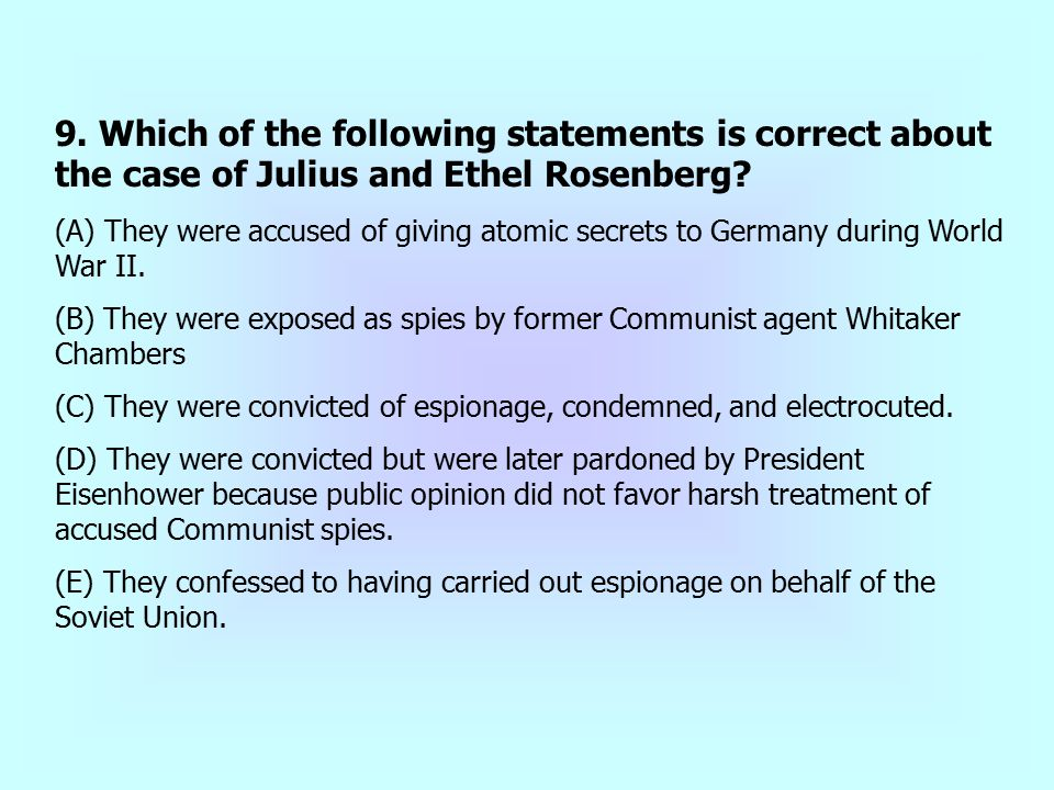 9. Which of the following statements is correct about the case of Julius and Ethel Rosenberg