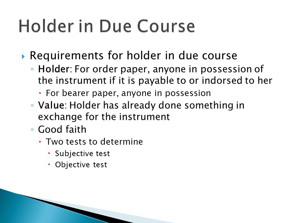 Holder in Due Course Requirements for holder in due course