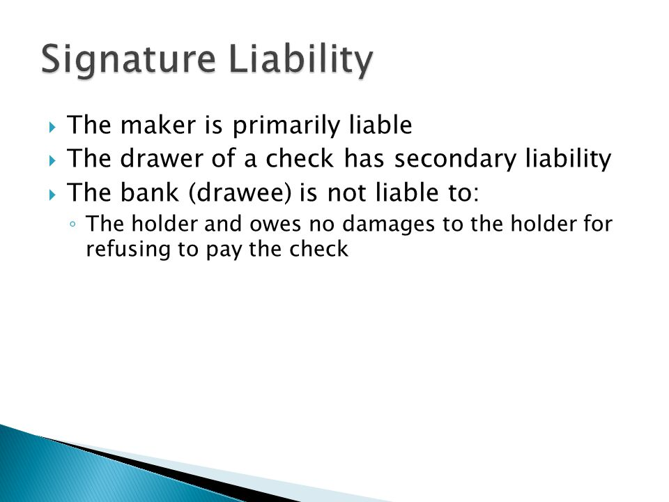 Signature Liability The maker is primarily liable