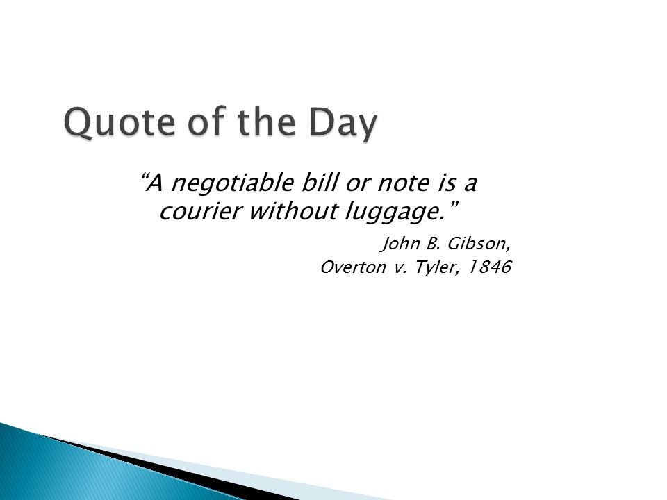 A negotiable bill or note is a courier without luggage.