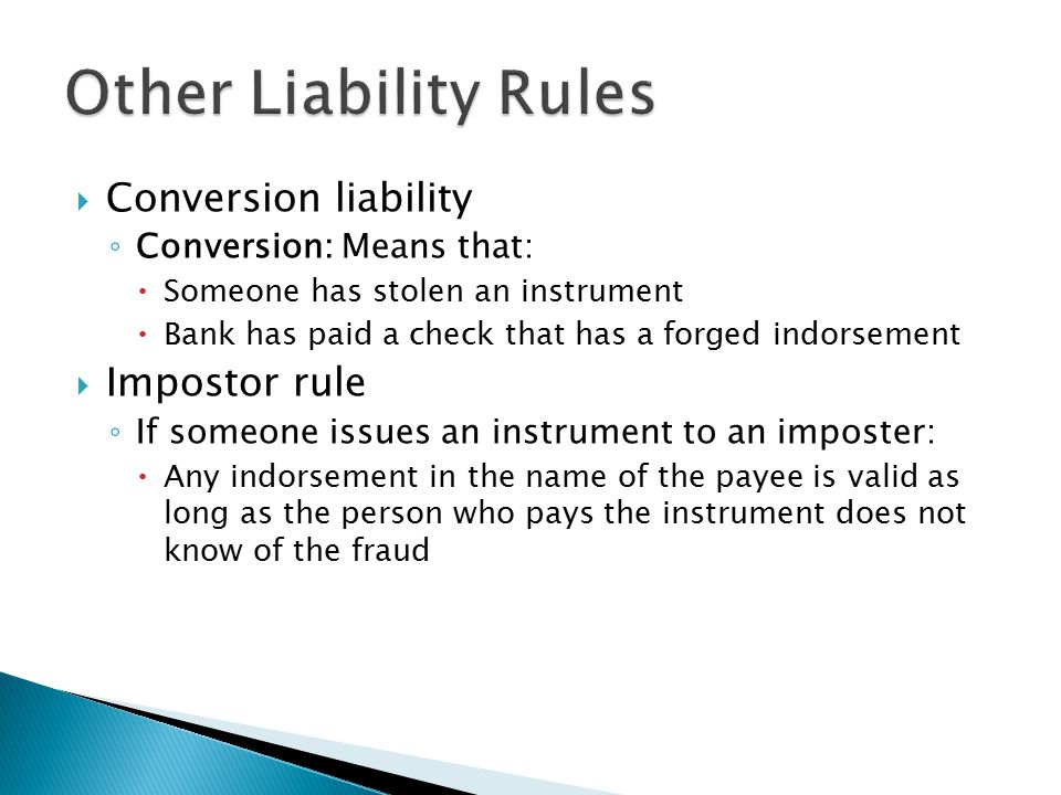 Other Liability Rules Conversion liability Impostor rule
