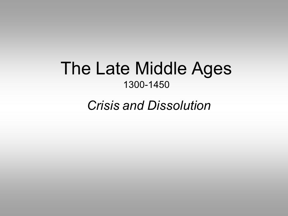 Crisis and Dissolution