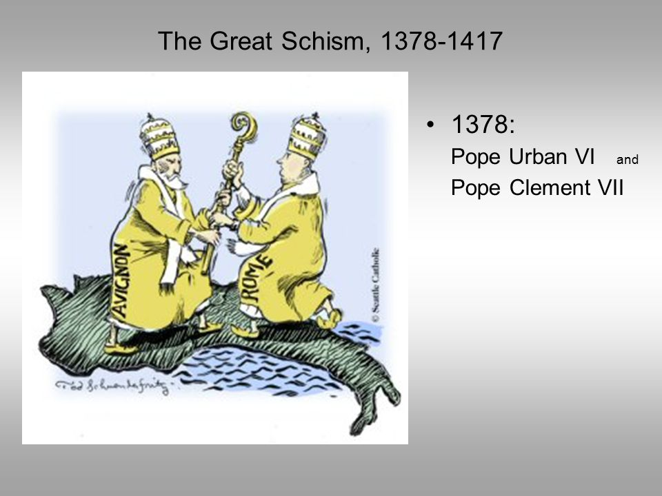 1378: Pope Urban VI and Pope Clement VII