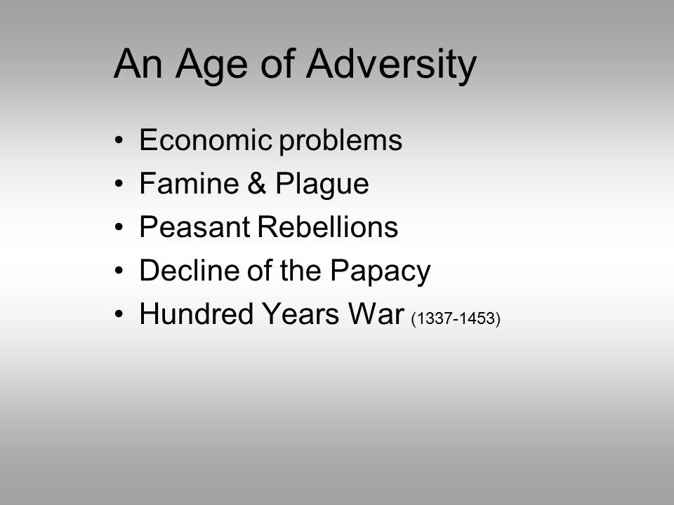 An Age of Adversity Economic problems Famine & Plague