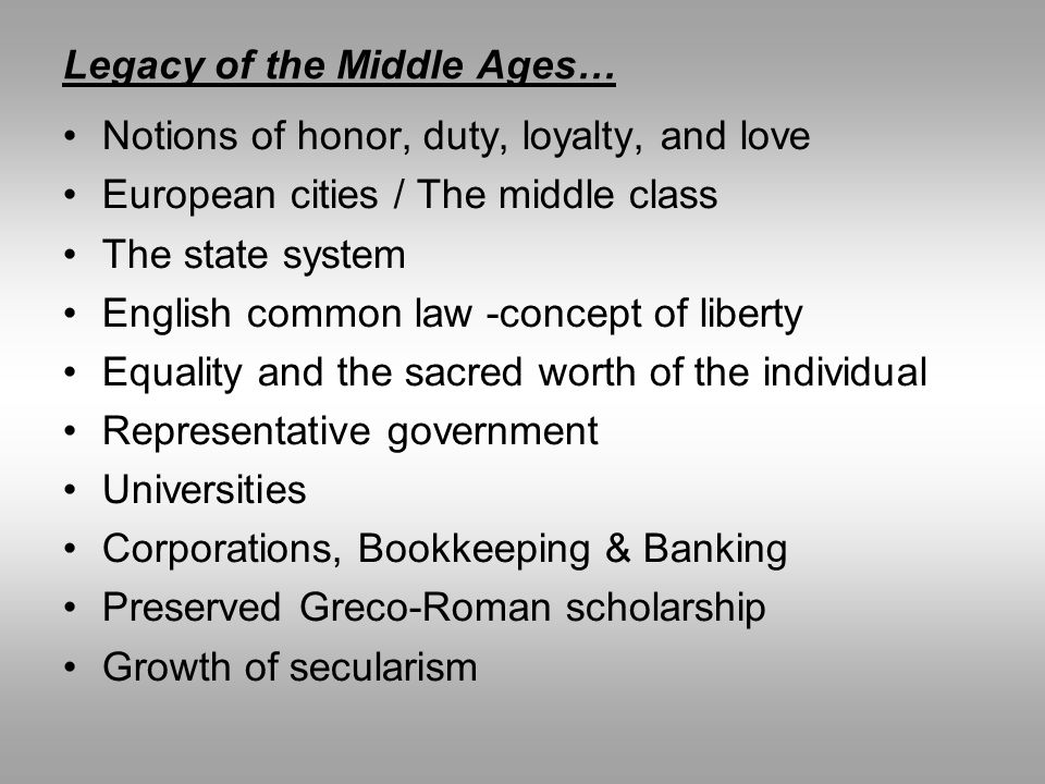 Legacy of the Middle Ages…