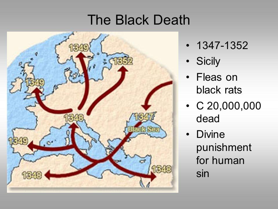 The Black Death 1347-1352 Sicily Fleas on black rats C 20,000,000 dead