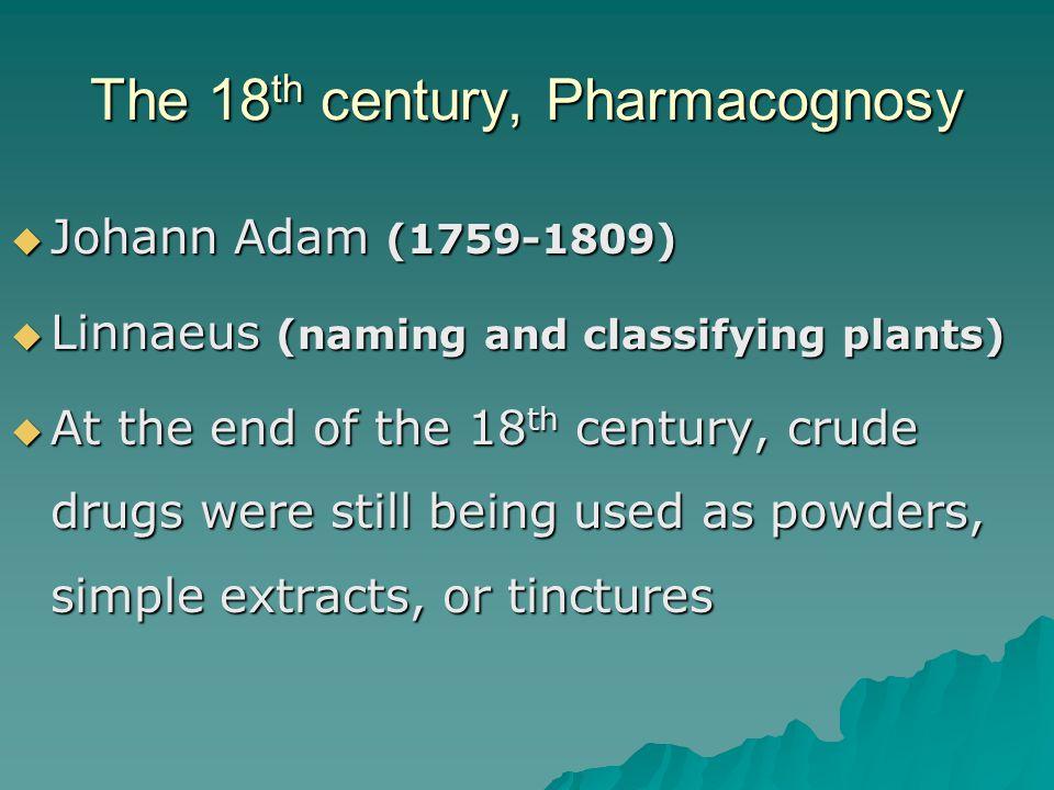 The 18th century, Pharmacognosy