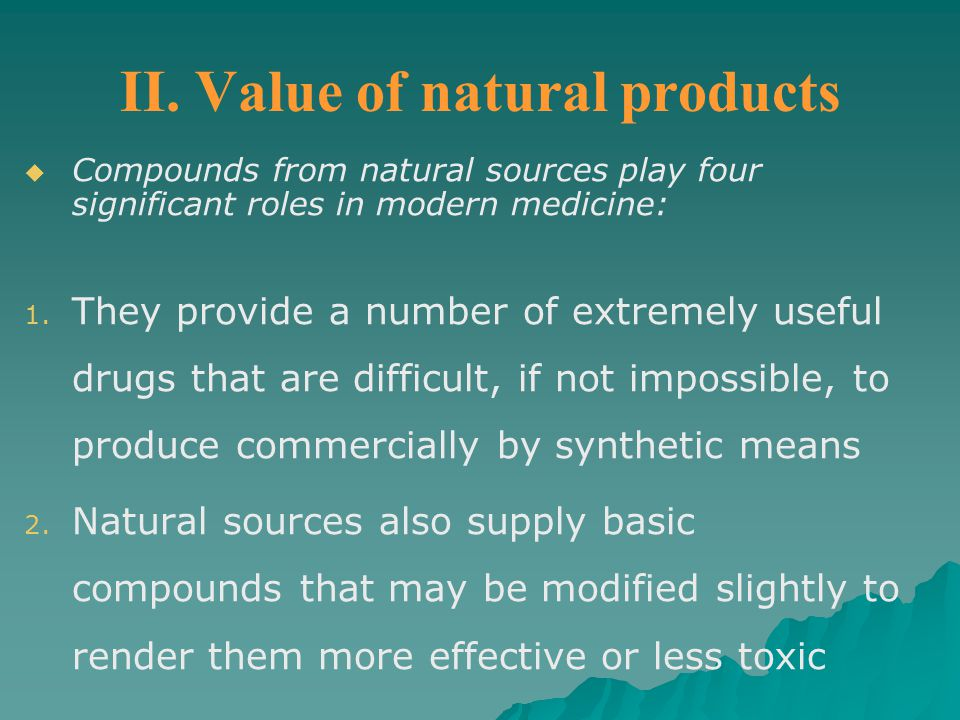 II. Value of natural products
