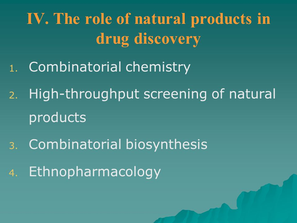 IV. The role of natural products in drug discovery
