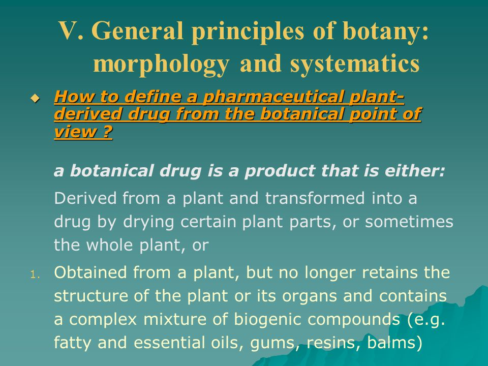 V. General principles of botany: morphology and systematics