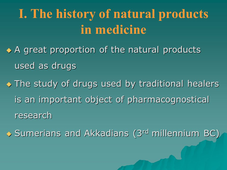 I. The history of natural products in medicine