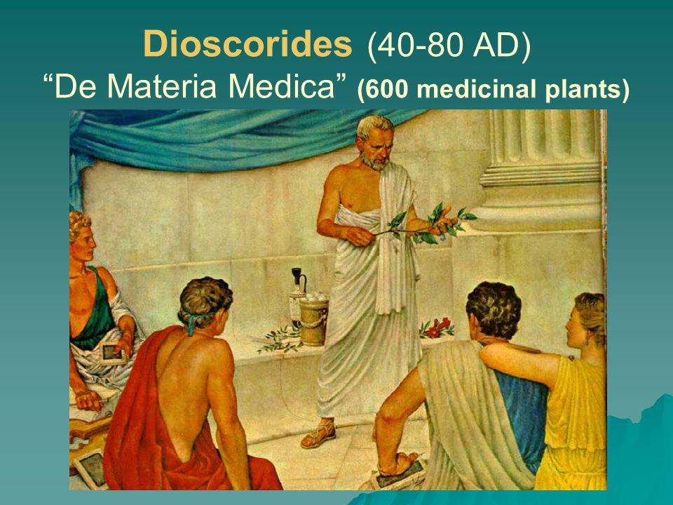 Dioscorides (40-80 AD) De Materia Medica (600 medicinal plants)