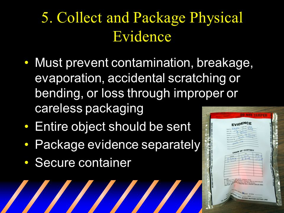 5. Collect and Package Physical Evidence