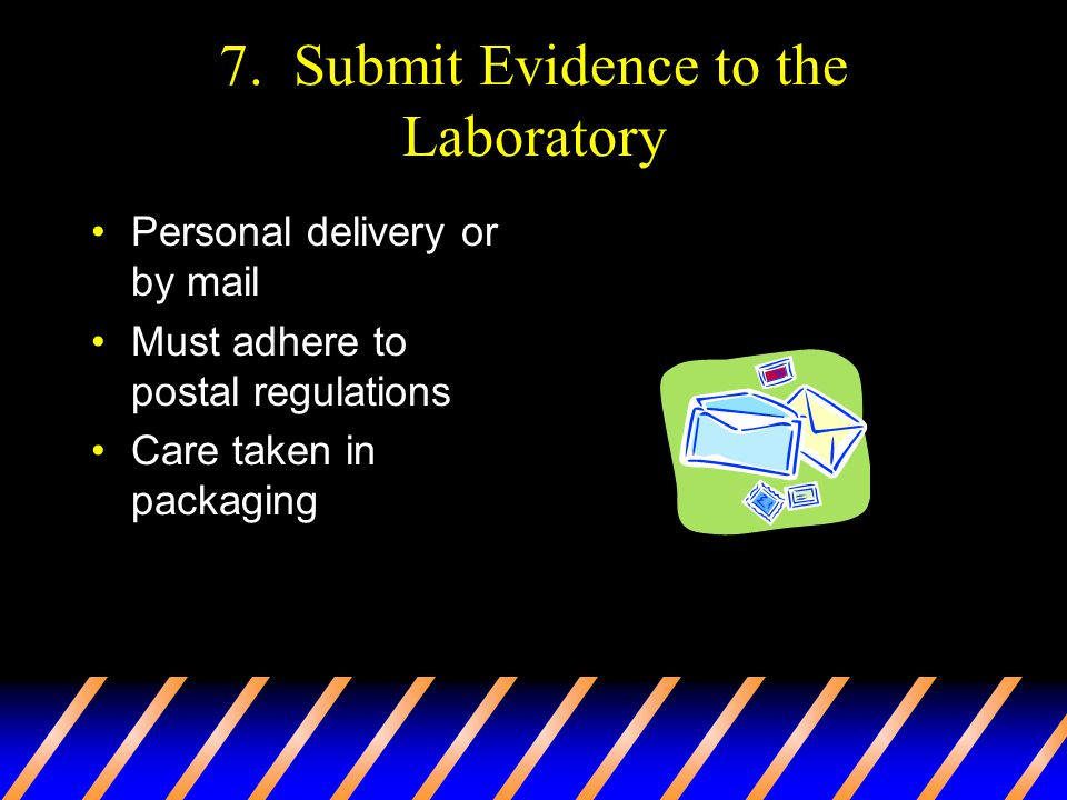 7. Submit Evidence to the Laboratory