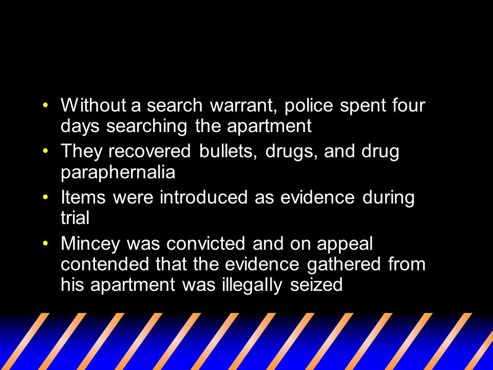 Without a search warrant, police spent four days searching the apartment