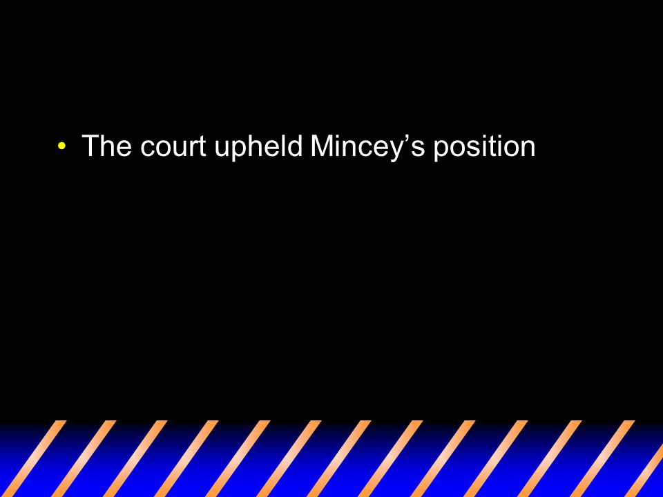 The court upheld Mincey's position