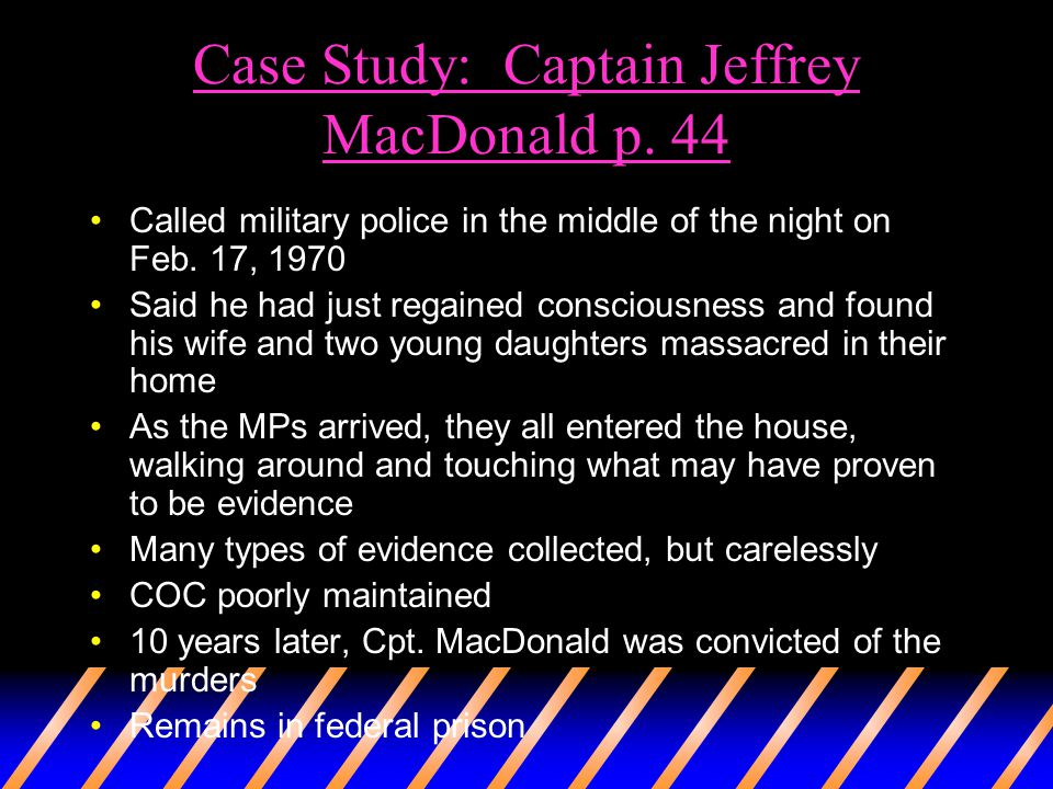 Case Study: Captain Jeffrey MacDonald p. 44